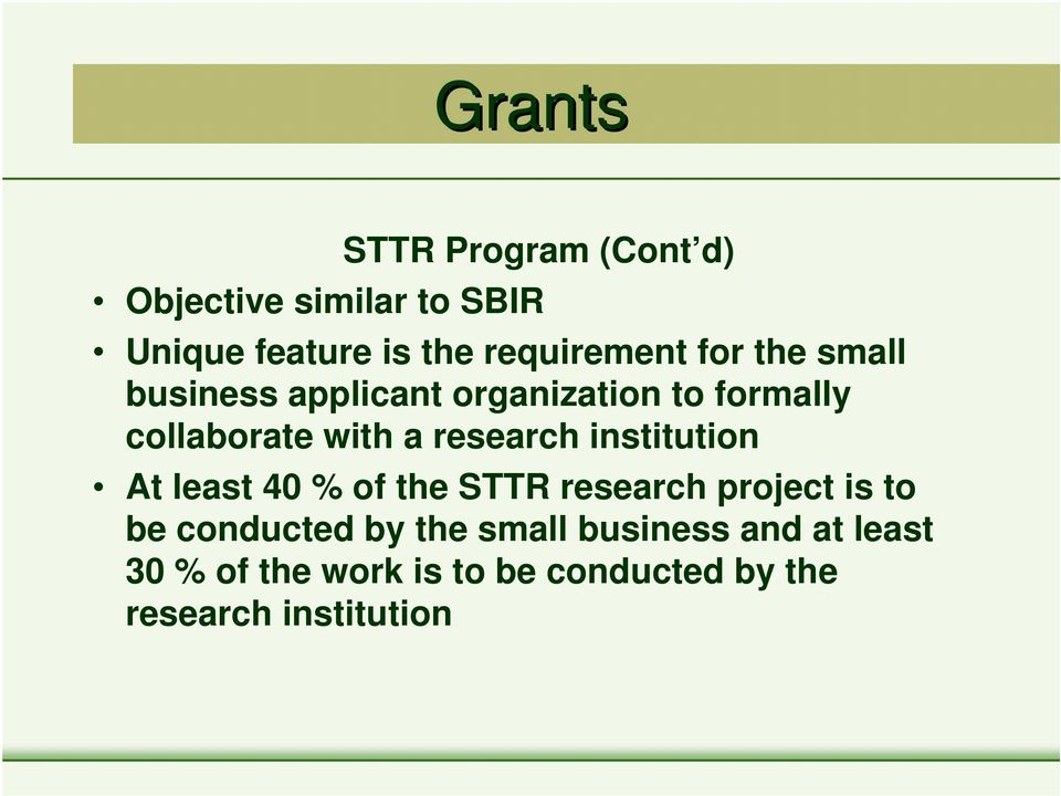a research institution At least 40 % of the STTR research project is to be conducted