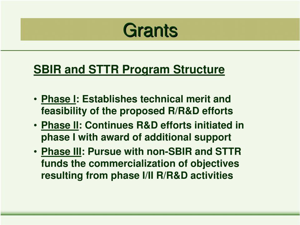 in phase I with award of additional support Phase III: Pursue with non-sbir and