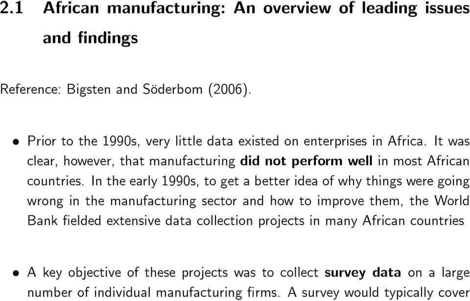 It was clear, however, that manufacturing did not perform well in most African countries.