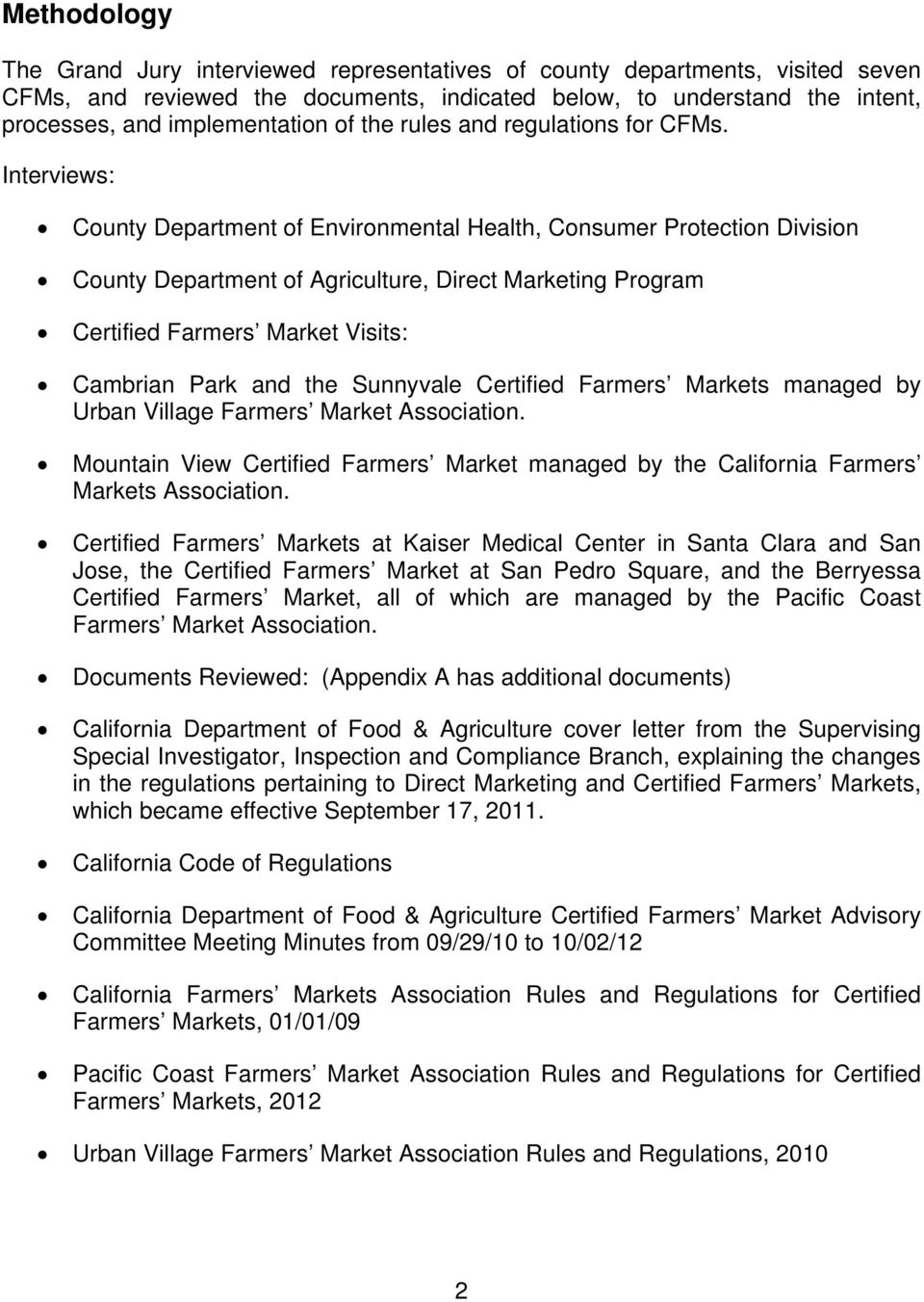 Interviews: County Department of Environmental Health, Consumer Protection Division County Department of Agriculture, Direct Marketing Program Certified Farmers Market Visits: Cambrian Park and the