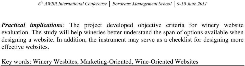 The study will help wineries better understand the span of options available when