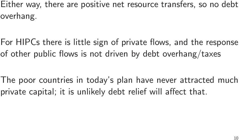 flows is not driven by debt overhang/taxes The poor countries in today s plan