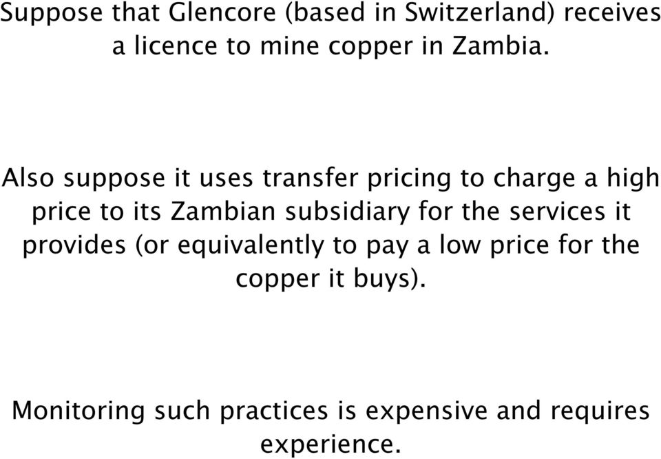 Also suppose it uses transfer pricing to charge a high price to its Zambian