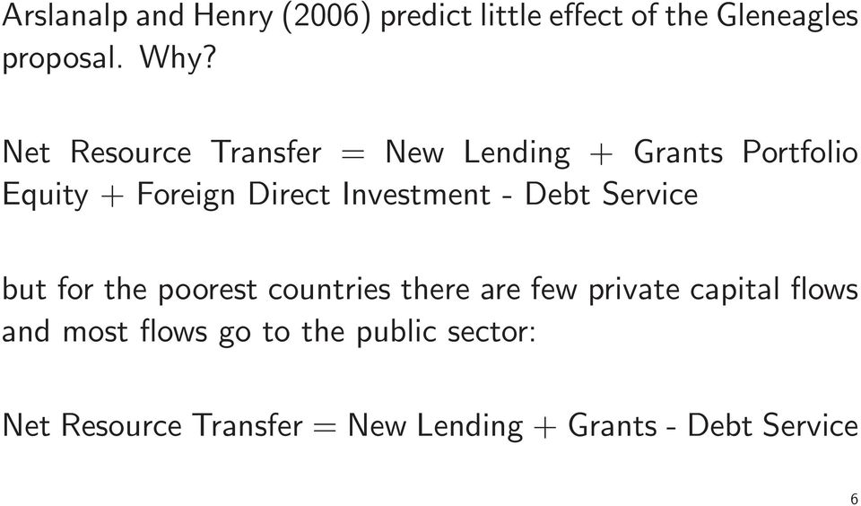 Investment - Debt Service but for the poorest countries there are few private capital