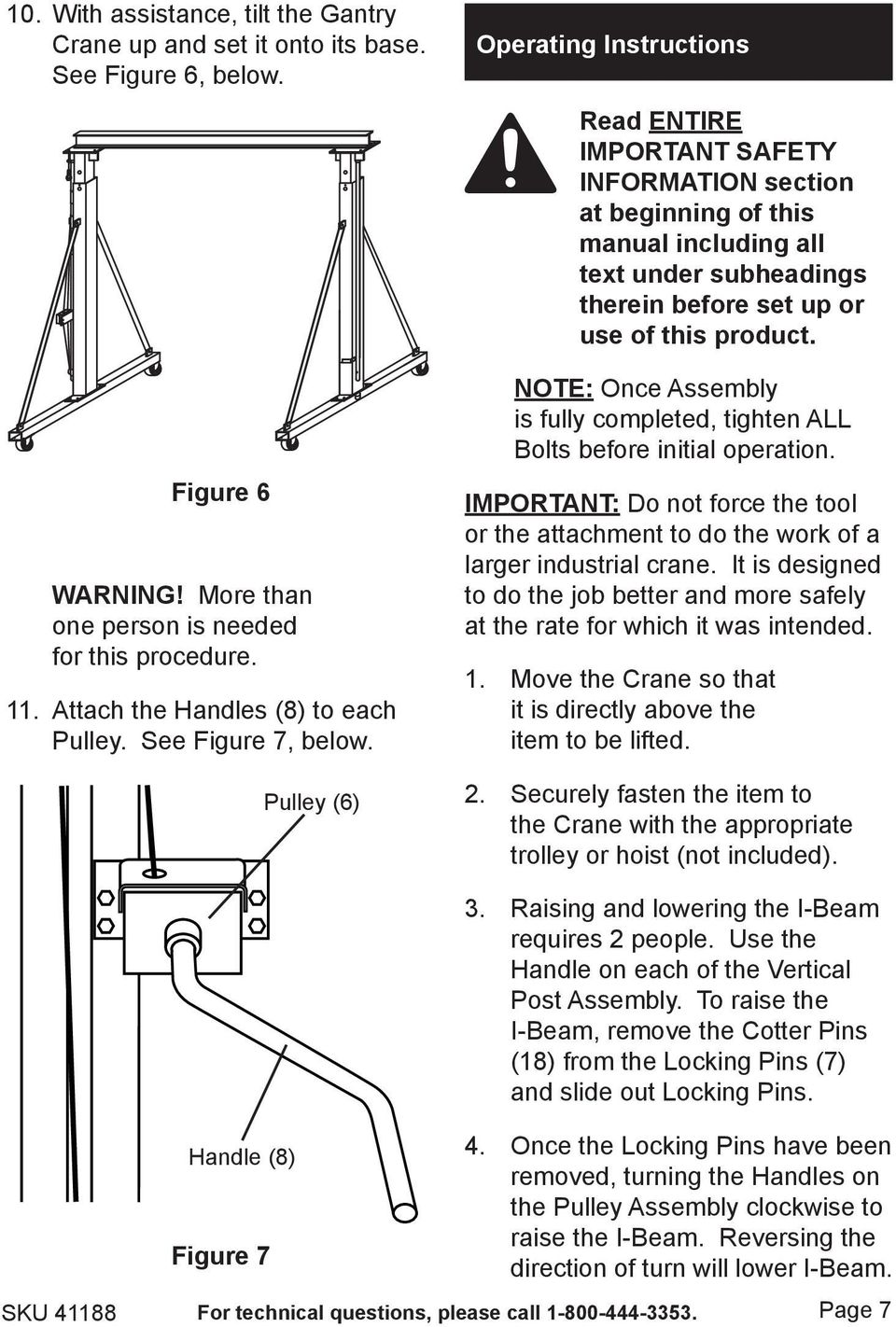 Pulley (6) Operating Instructions Read ENTIRE IMPORTANT SAFETY INFORMATION section at beginning of this manual including all text under subheadings therein before set up or use of this product.