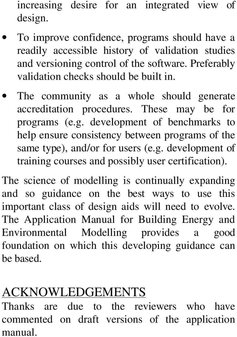 g. development of training courses and possibly user certification).