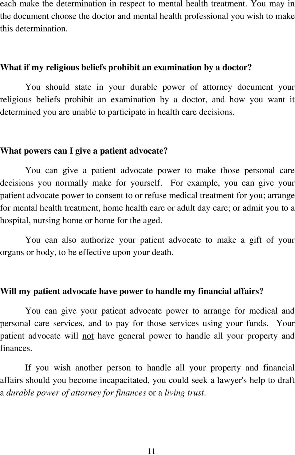 You should state in your durable power of attorney document your religious beliefs prohibit an examination by a doctor, and how you want it determined you are unable to participate in health care