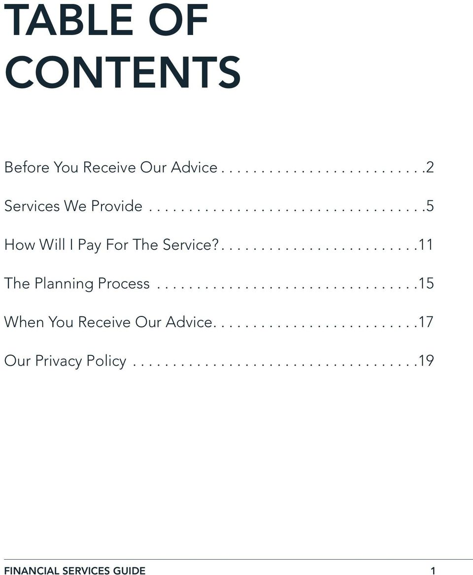 ................................15 When You Receive Our Advice..........................17 Our Privacy Policy.