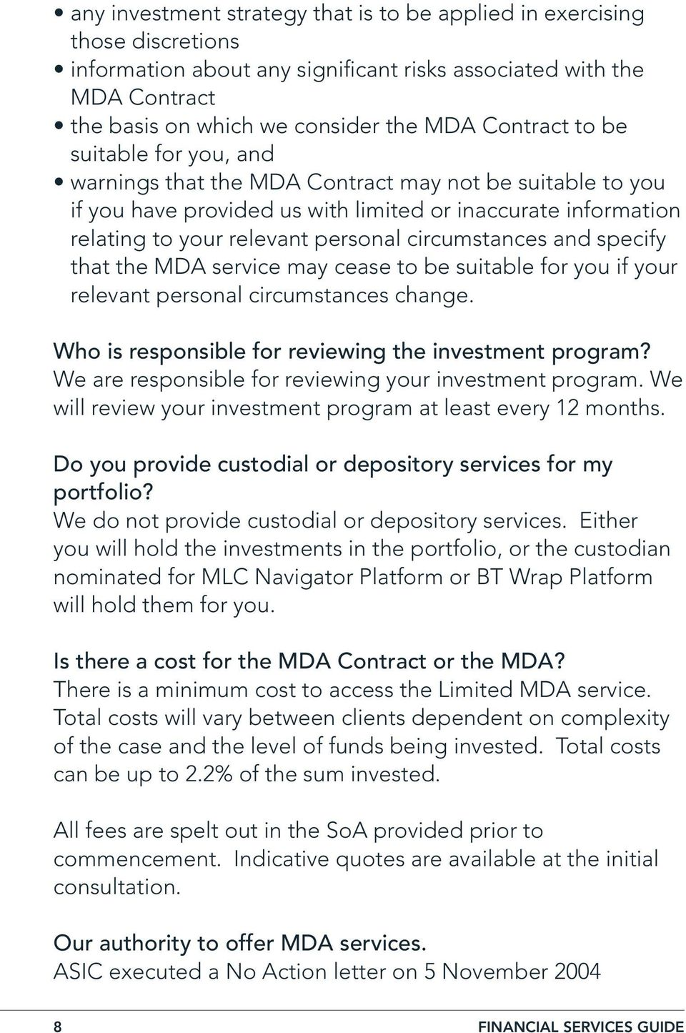 and specify that the MDA service may cease to be suitable for you if your relevant personal circumstances change. Who is responsible for reviewing the investment program?