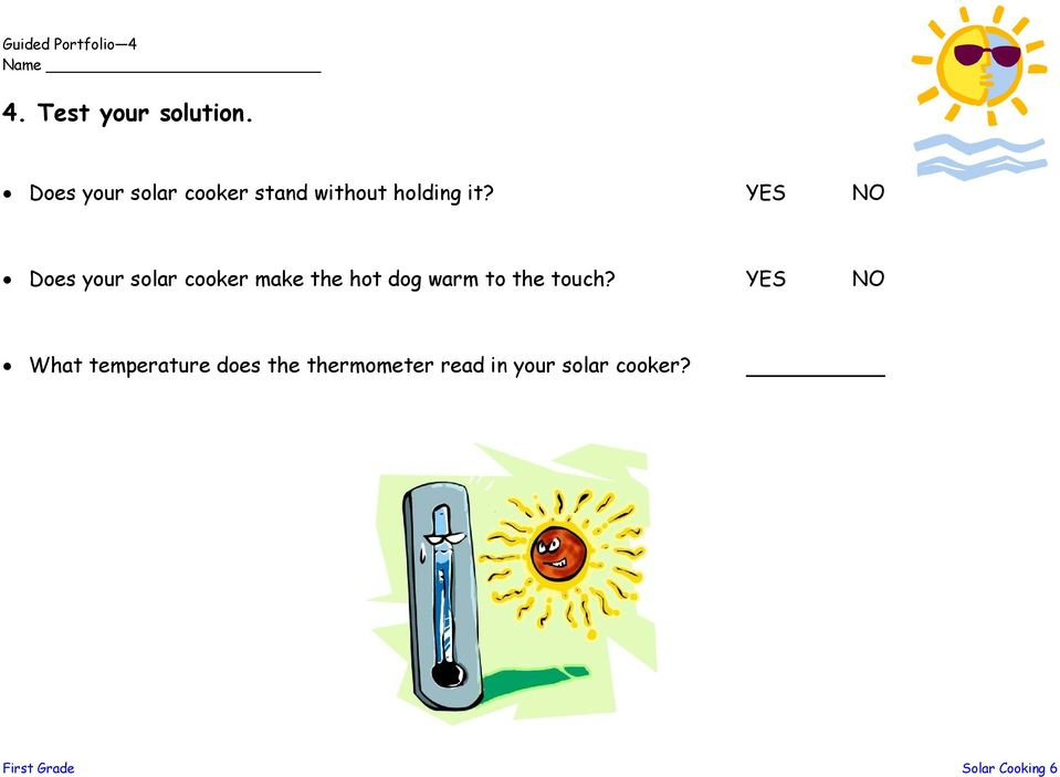 YES NO Does your solar cooker make the hot dog warm to the touch?