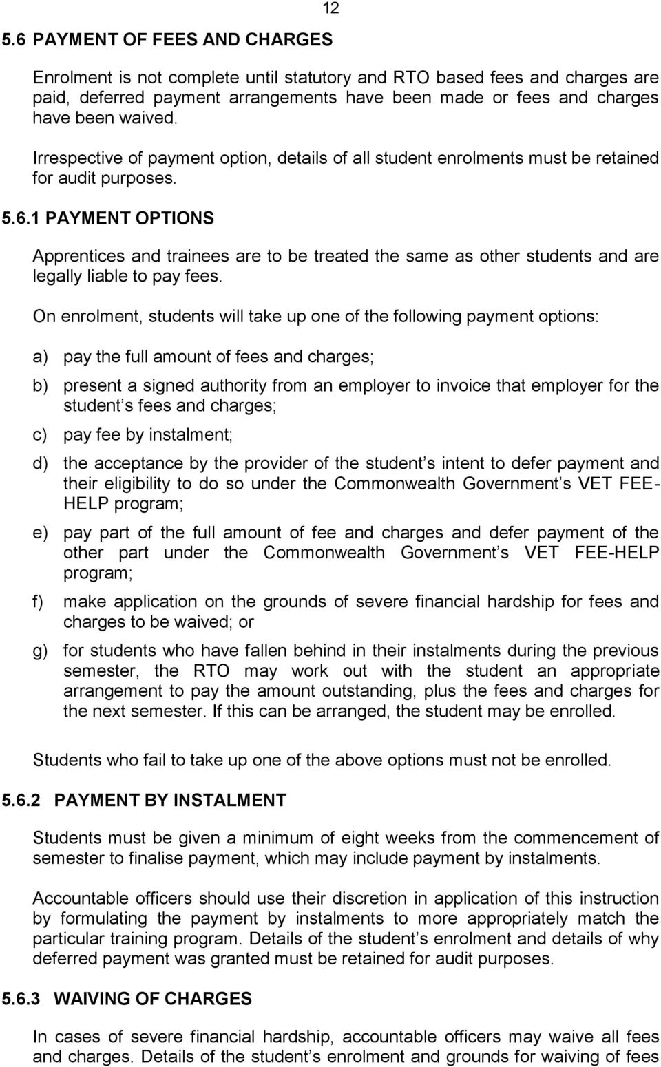 1 PAYMENT OPTIONS Apprentices and trainees are to be treated the same as other students and are legally liable to pay fees.