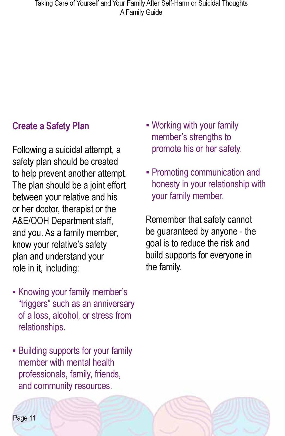As a family member, know your relative s safety plan and understand your role in it, including: Working with your family member s strengths to promote his or her safety.