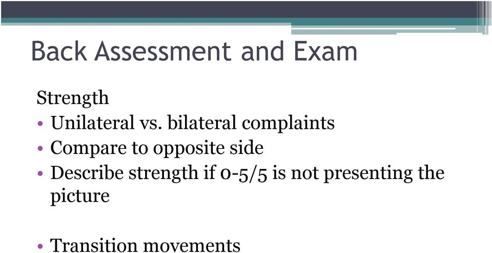 bilateral complaints Compare to opposite