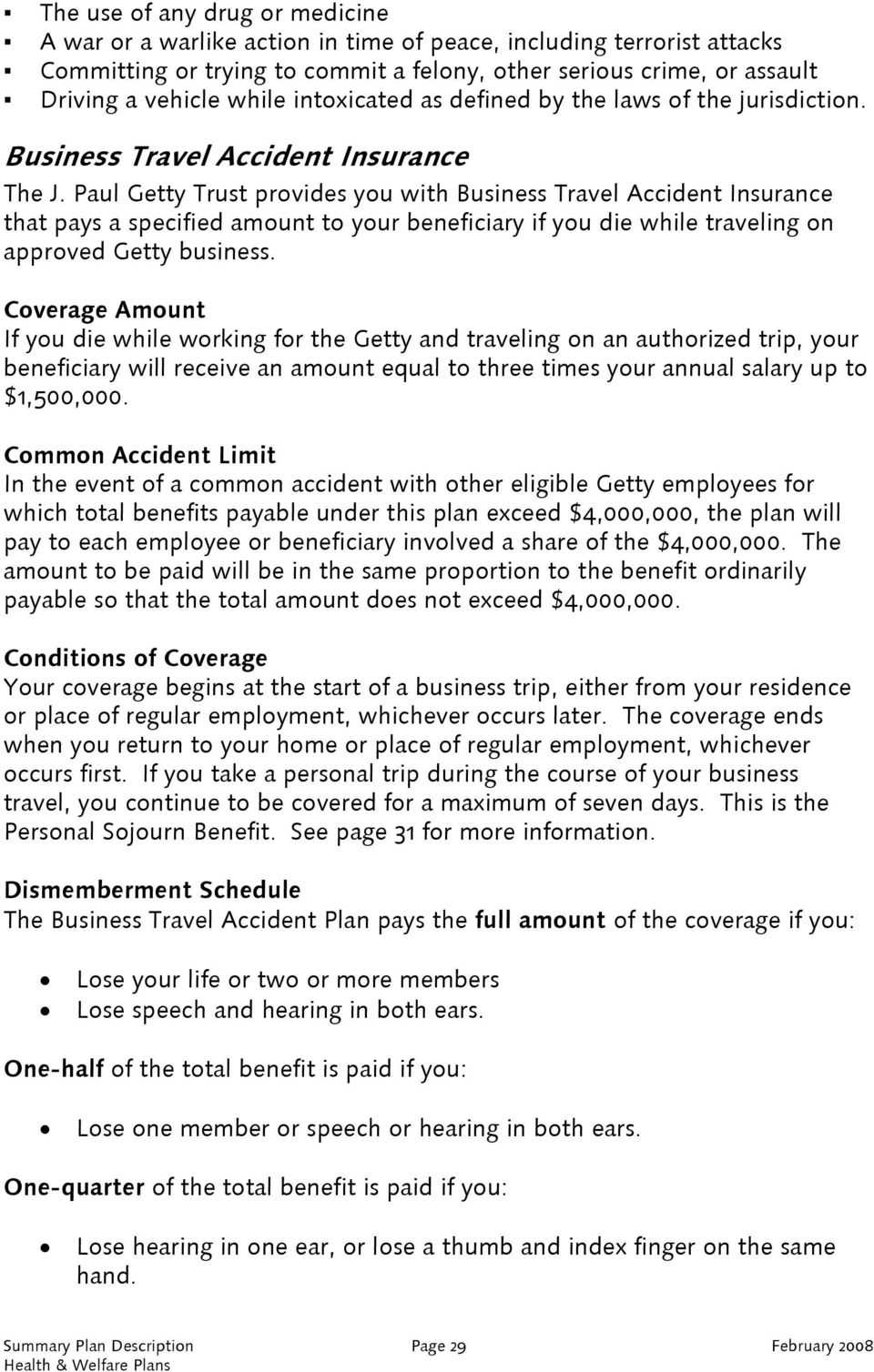 Paul Getty Trust provides you with Business Travel Accident Insurance that pays a specified amount to your beneficiary if you die while traveling on approved Getty business.
