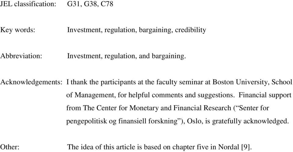 Acknowledgements: I thank the participants at the faculty seminar at Boston University School of Management for helpful