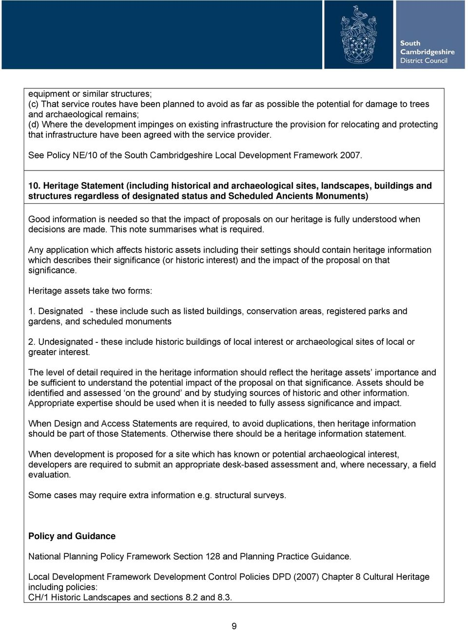 See Policy NE/10 of the South Cambridgeshire Local Development Framework 2007. 10.
