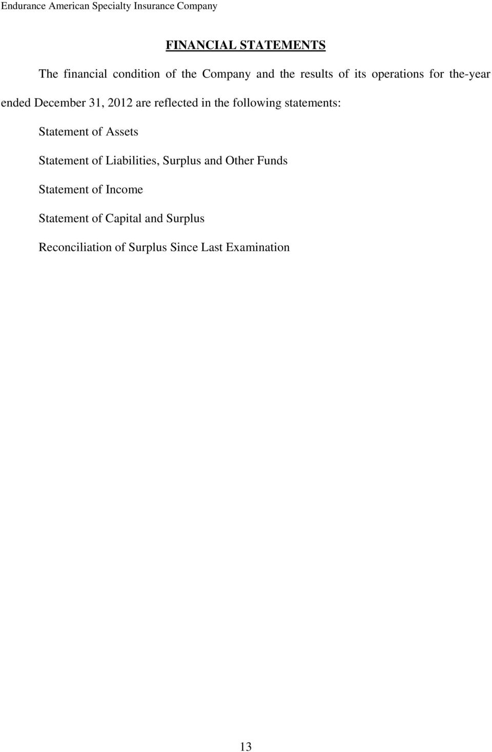 statements: Statement of Assets Statement of Liabilities, Surplus and Other Funds