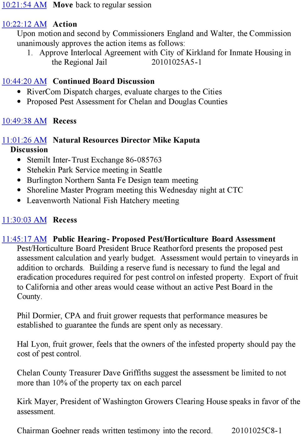 Pest Assessment for Chelan and Douglas Counties 10:49:38 AM Recess 11:01:26 AM Natural Resources Director Mike Kaputa Stemilt Inter-Trust Exchange 86-085763 Stehekin Park Service meeting in Seattle