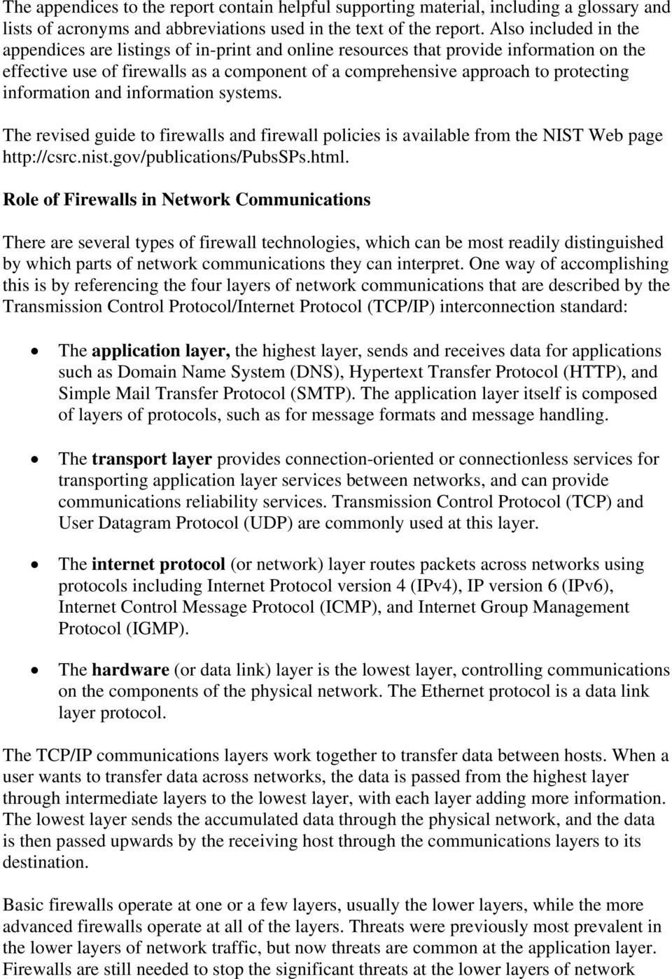 information and information systems. The revised guide to firewalls and firewall policies is available from the NIST Web page http://csrc.nist.gov/publications/pubssps.html.