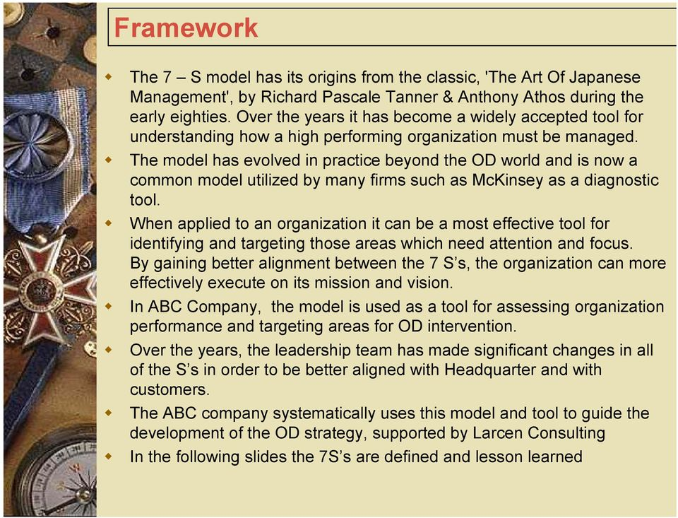 The model has evolved in practice beyond the OD world and is now a common model utilized by many firms such as McKinsey as a diagnostic tool.