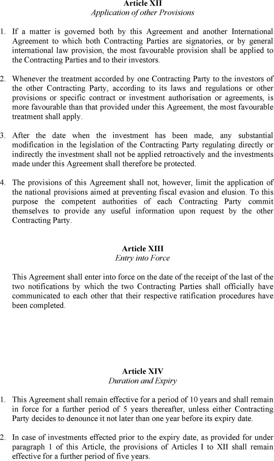 provision shall be applied to the Contracting Parties and to their investors. 2.