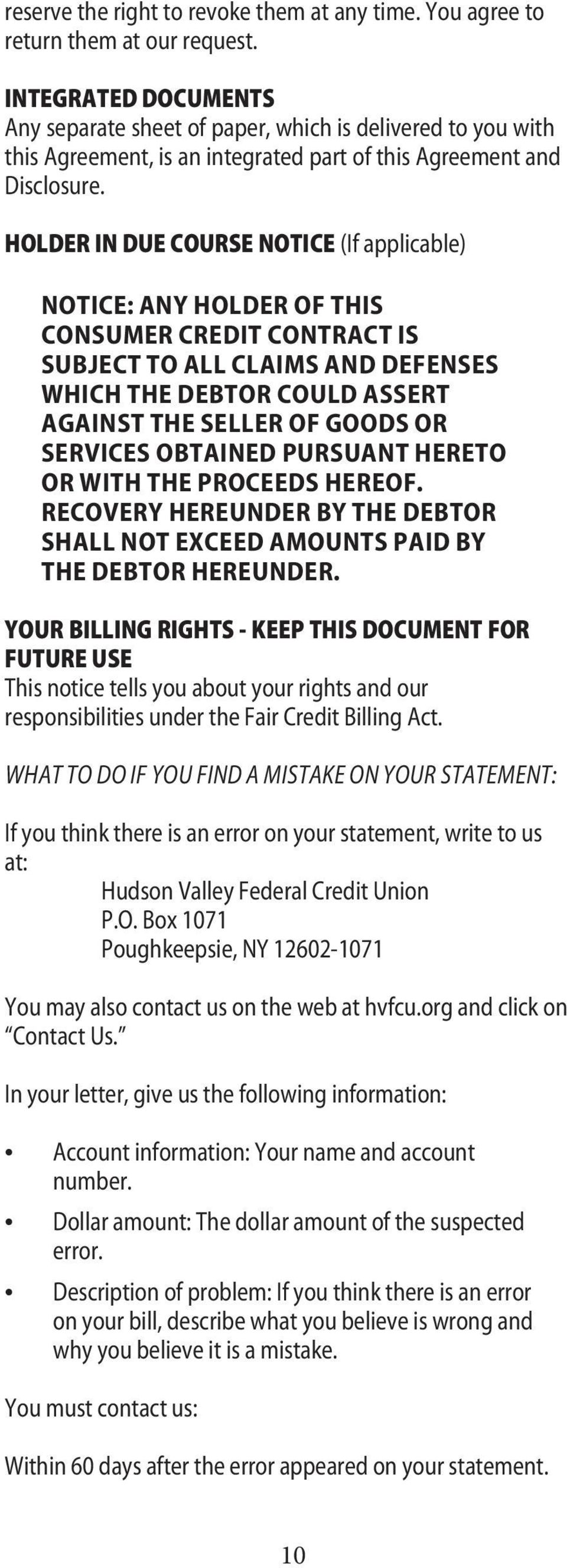 HOLDER IN DUE COURSE NOTICE (If applicable) NOTICE: ANY HOLDER OF THIS CONSUMER CREDIT CONTRACT IS SUBJECT TO ALL CLAIMS AND DEFENSES WHICH THE DEBTOR COULD ASSERT AGAINST THE SELLER OF GOODS OR