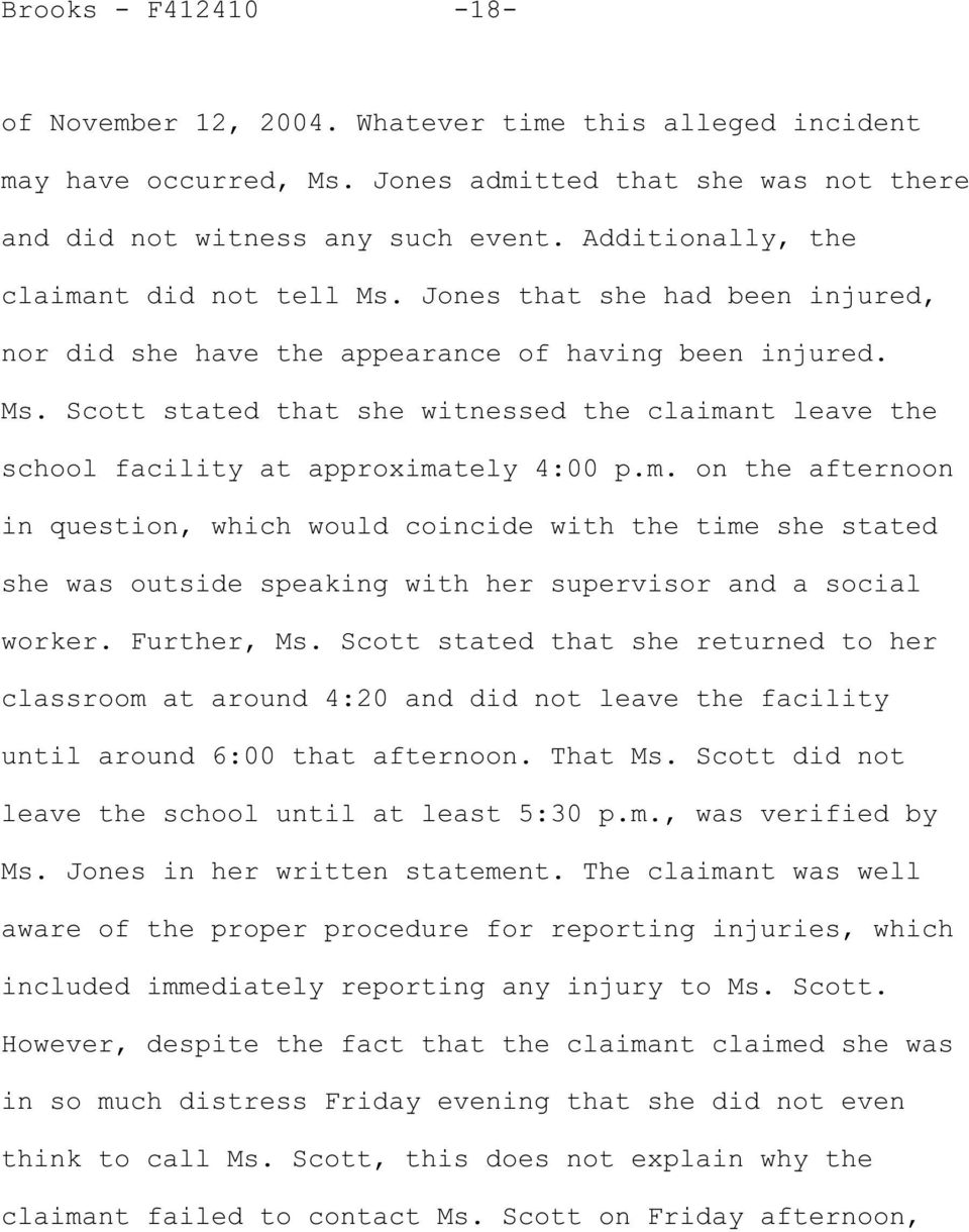 m. on the afternoon in question, which would coincide with the time she stated she was outside speaking with her supervisor and a social worker. Further, Ms.