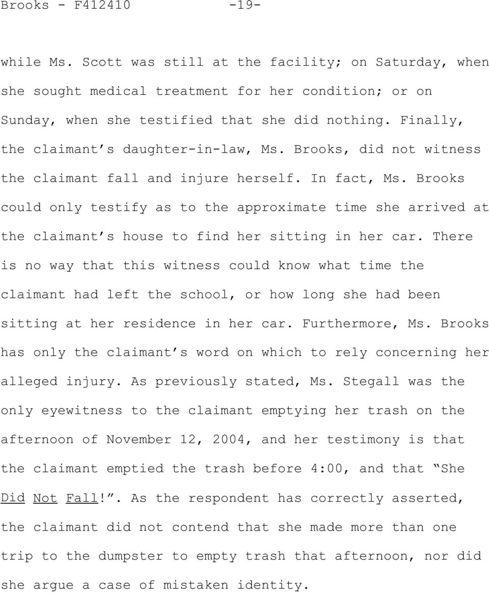 Brooks could only testify as to the approximate time she arrived at the claimant s house to find her sitting in her car.