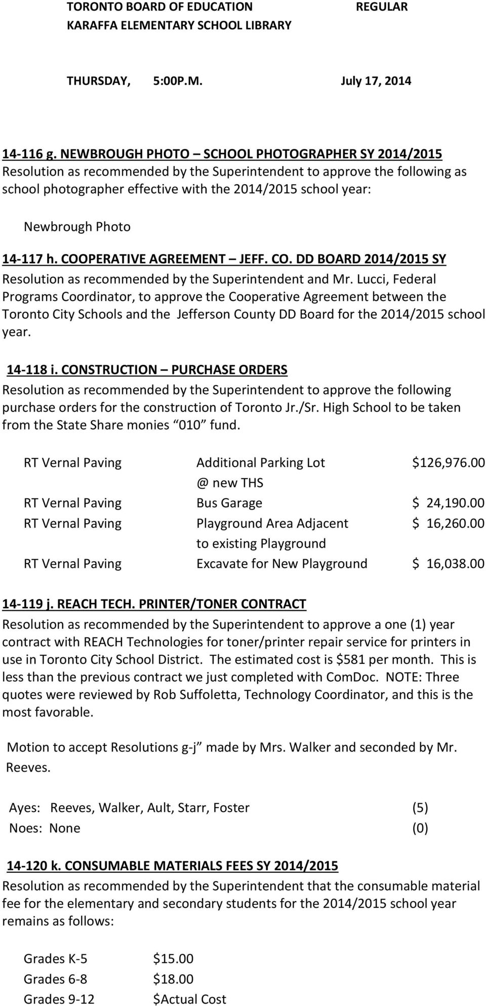 Photo 14-117 h. COOPERATIVE AGREEMENT JEFF. CO. DD BOARD 2014/2015 SY Resolution as recommended by the Superintendent and Mr.