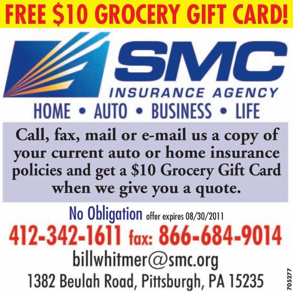 auto or home insurance policies and get a $10 Grocery