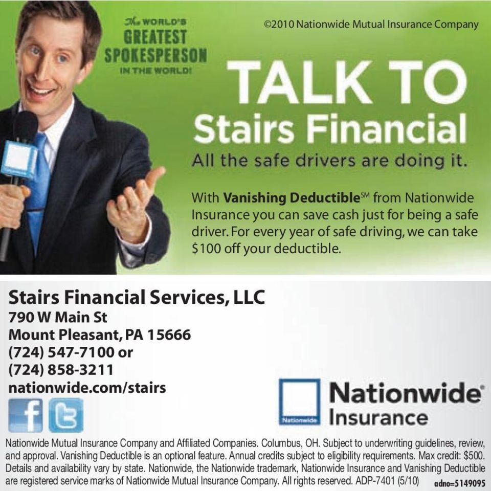 com/stairs Nationwide Mutual Insurance Company and Affiliated Companies. Columbus, OH. Subject to underwriting guidelines, review, and approval. Vanishing Deductible is an optional feature.