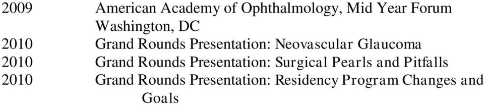 Glaucoma 2010 Grand Rounds Presentation: Surgical Pearls and