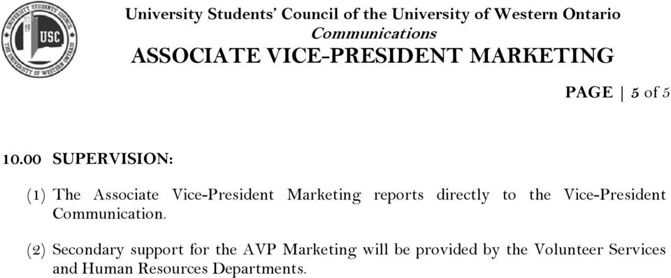 reports directly to the Vice-President Communication.
