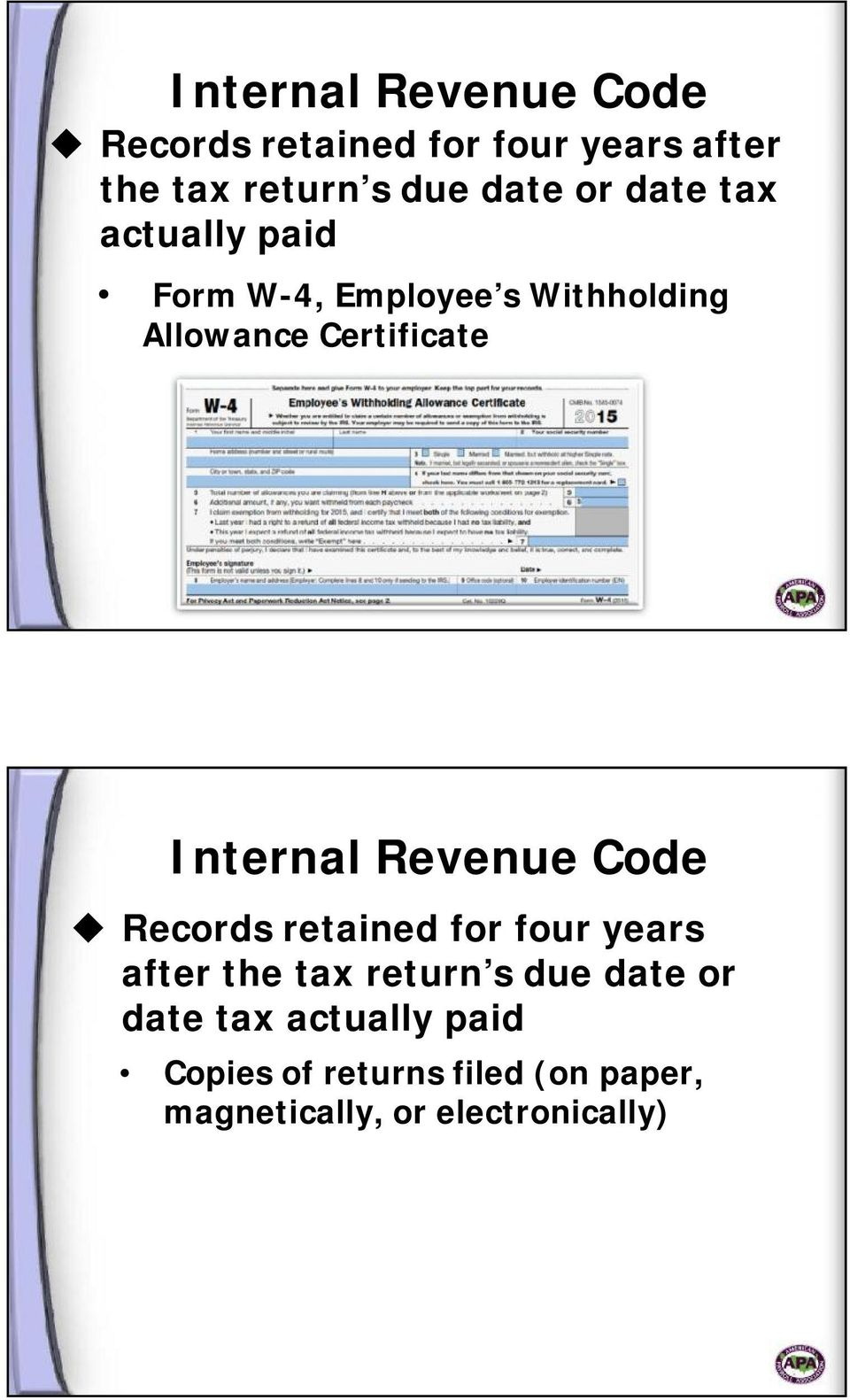 date tax actually paid Copies of returns filed (on paper, magnetically, or
