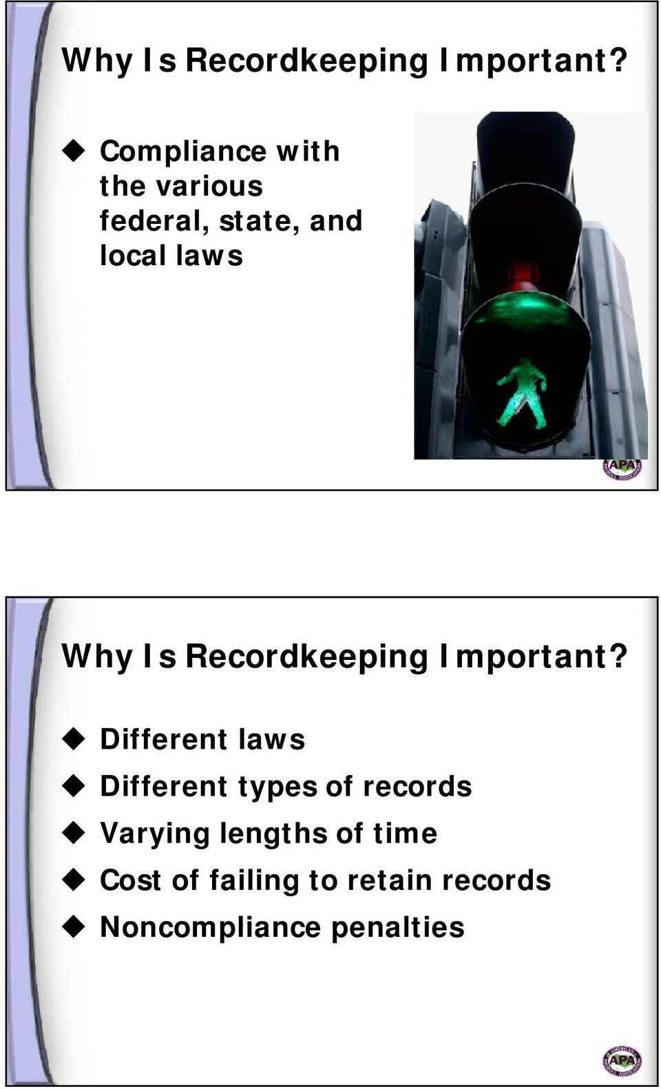Different laws Different types of records Varying lengths of