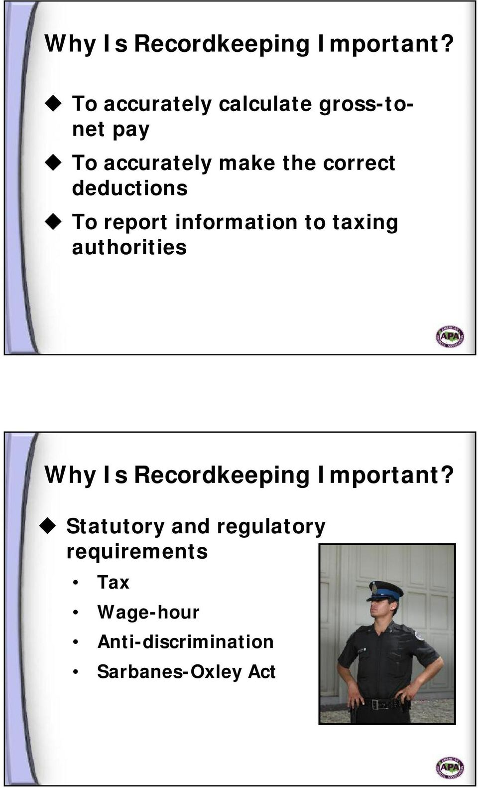 deductions To report information to taxing authorities  Statutory and