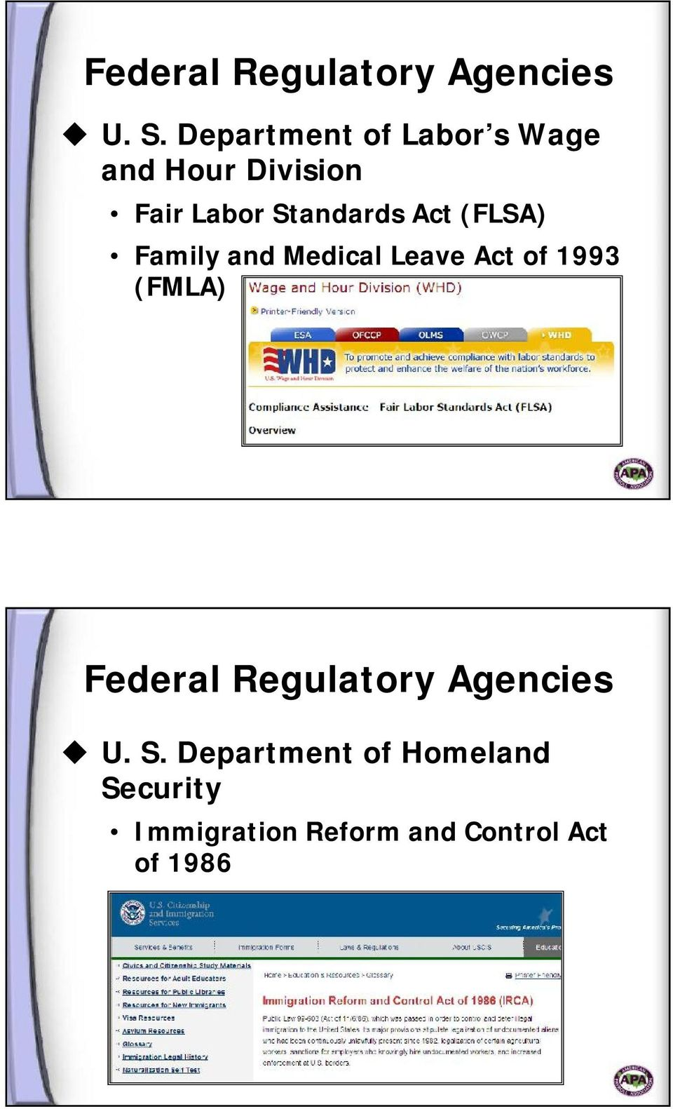 Act (FLSA) Family and Medical Leave Act of 1993 (FMLA)