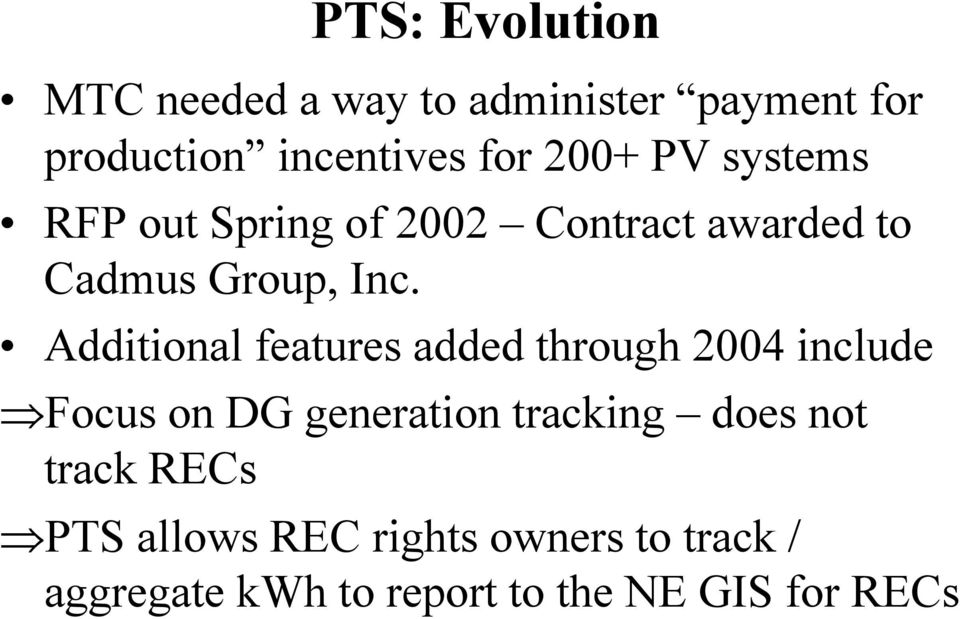 Additional features added through 2004 include Focus on DG generation tracking does