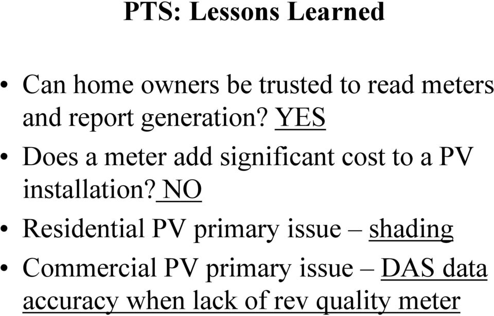 YES Does a meter add significant cost to a PV installation?