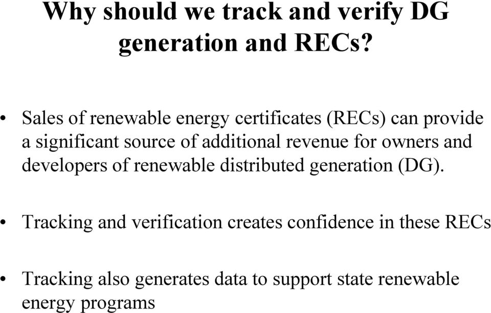 additional revenue for owners and developers of renewable distributed generation (DG).