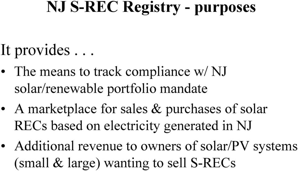 mandate A marketplace for sales & purchases of solar RECs based on