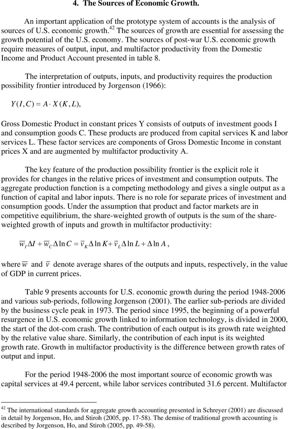economy. The sources of post-war U.S. economic growth require measures of output, input, and multifactor productivity from the Domestic Income and Product Account presented in table 8.