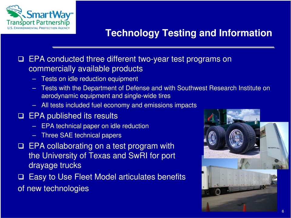 included fuel economy and emissions impacts EPA published its results EPA technical paper on idle reduction Three SAE technical papers EPA