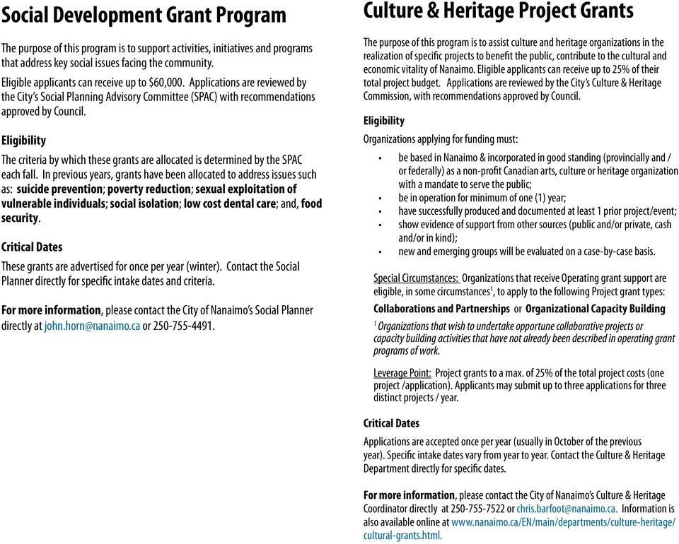 The criteria by which these grants are allocated is determined by the SPAC each fall.