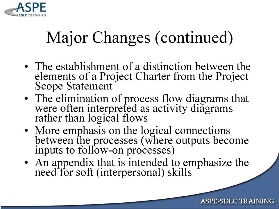 diagrams rather than logical flows More emphasis on the logical connections between the processes (where outputs