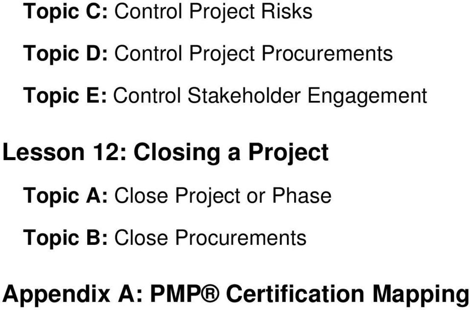 Lesson 12: Closing a Project Topic A: Close Project or