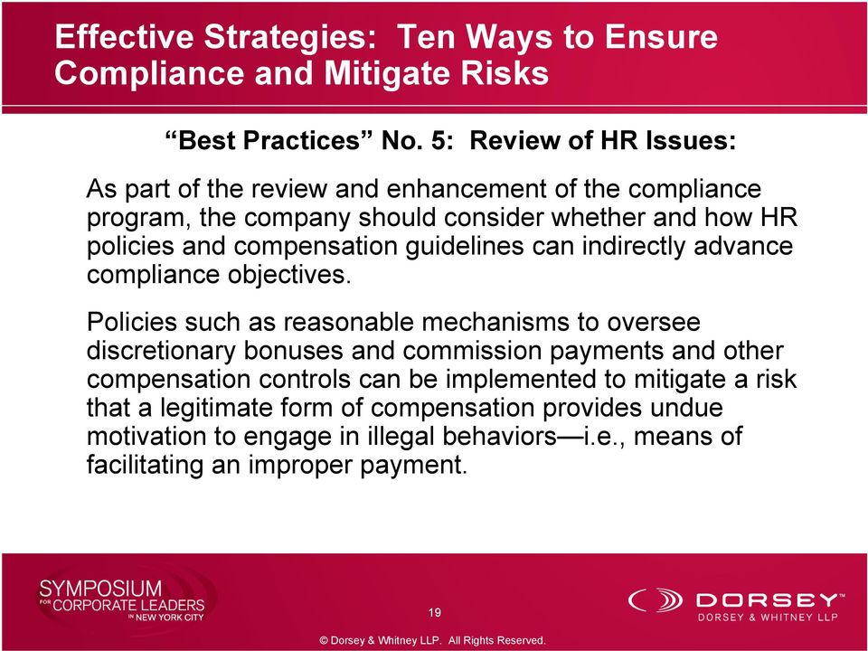 policies and compensation guidelines can indirectly advance compliance objectives.