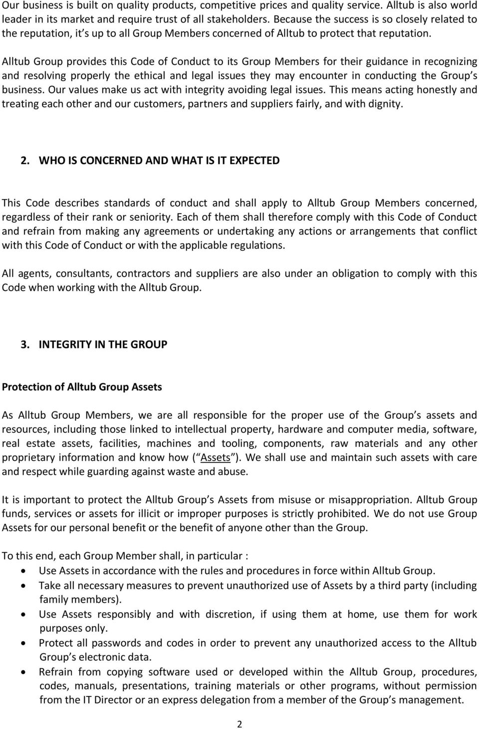 Alltub Group provides this Code of Conduct to its Group Members for their guidance in recognizing and resolving properly the ethical and legal issues they may encounter in conducting the Group s