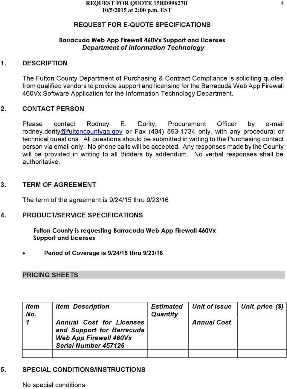 CONTACT PERSON Please contact Rodney E. Dority, Procurement Officer by e-mail rodney.dority@fultoncountyga.gov or Fax (404) 893-1734 only, with any procedural or technical questions.