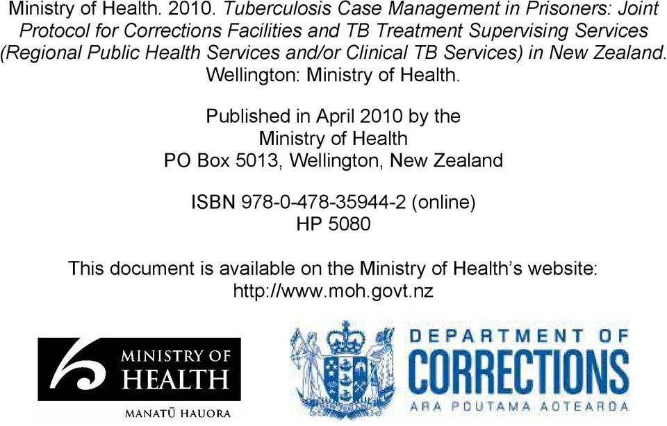 Services (Regional Public Health Services and/or Clinical TB Services) in New Zealand. Wellington: Ministry of Health.